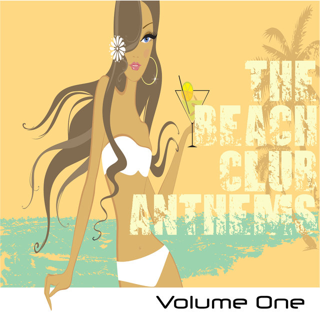 The Beach Club Anthems, Volume One