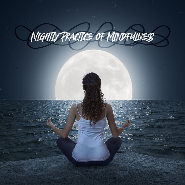 Nightly Practice of Mindfulness - Relaxing and Silencing Meditation Before Bed