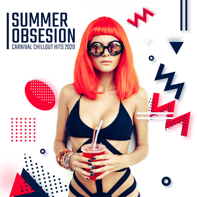 Summer Obsesion Carnival Chillout Hits 2020