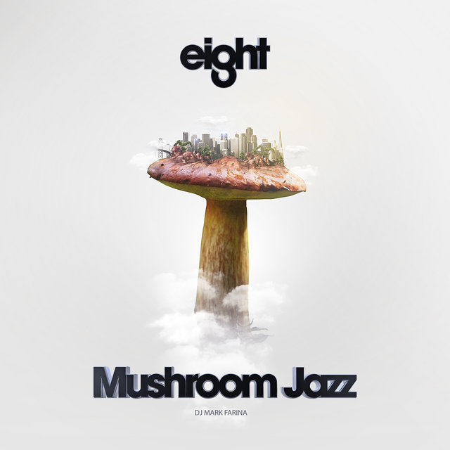 Mushroom Jazz Eight (Continuous Mix)
