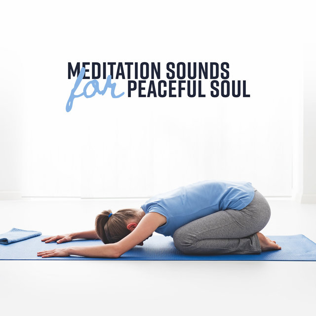 Meditation Sounds for Peaceful Soul