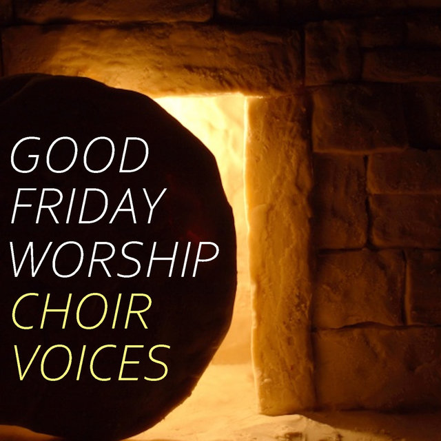Good Friday Worship Choir Voices