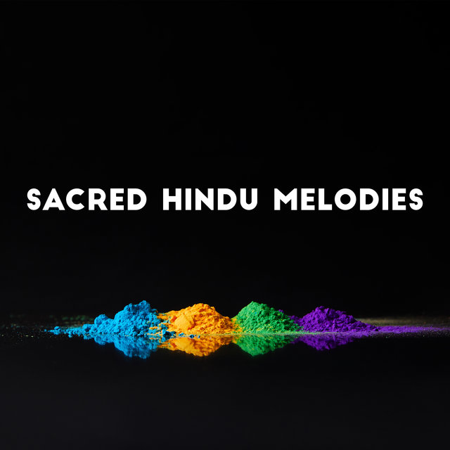 Sacred Hindu Melodies – Unique New Age Music Collection for Meditation and Yoga