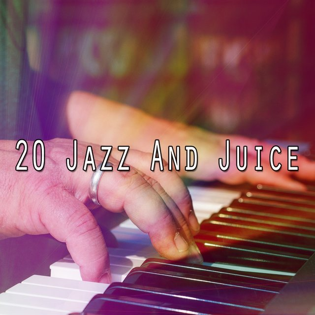 20 Jazz and Juice