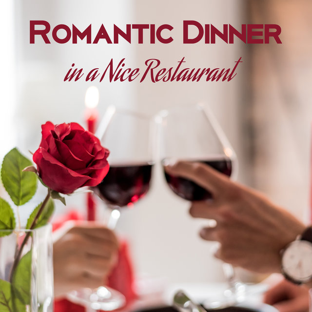 Romantic Dinner in a Nice Restaurant – Jazz Music Full of Love, Special Date, Anniversary, Kissing Games, Red Wine
