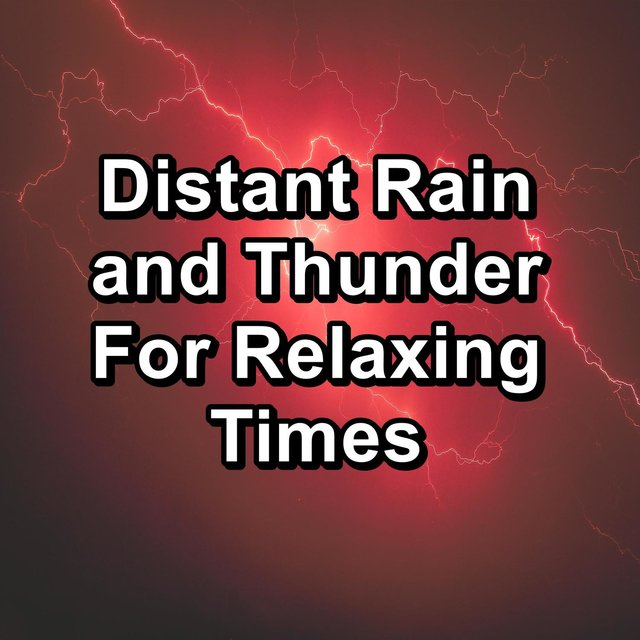 Distant Rain and Thunder For Relaxing Times