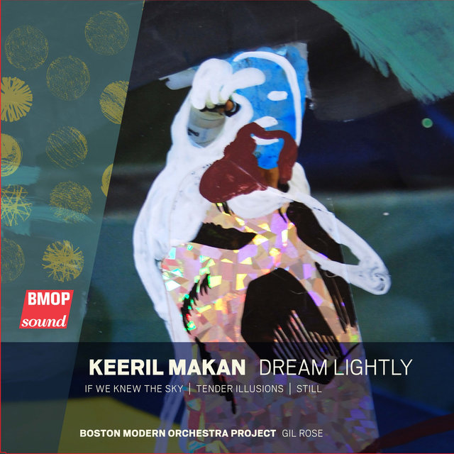 Keeril Makan: Dream Lightly