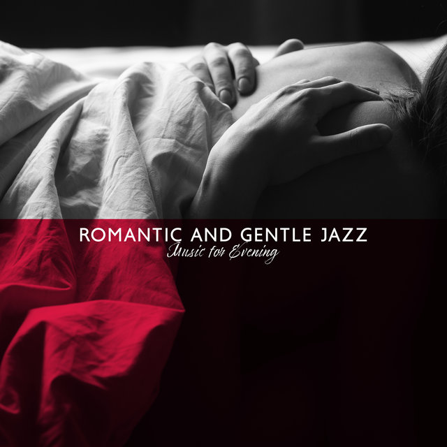 Romantic and Gentle Jazz Music for Evening