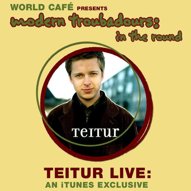 World Cafe' Presents Modern Troubadours in the Round (iTunes exclusive)
