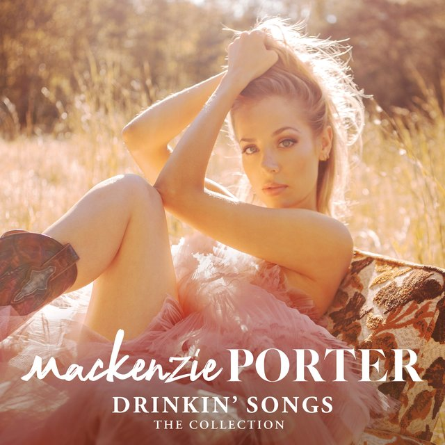Cover art for album Drinkin' Songs: The Collection by MacKenzie Porter