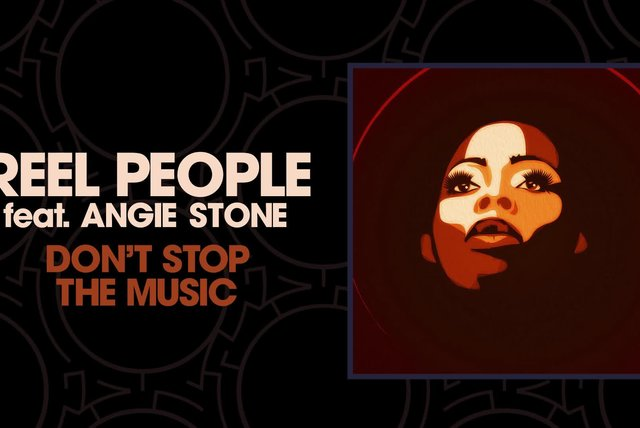 Reel People Ft. Angie Stone - Don't Stop The Music