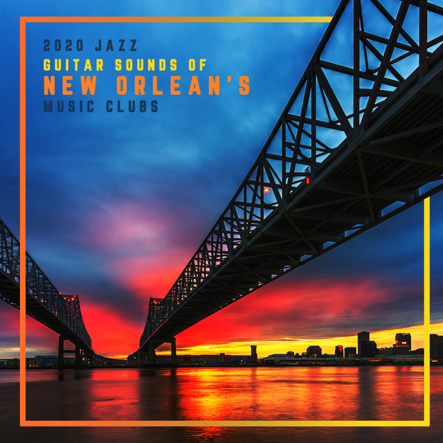 2020 Jazz Guitar Sounds of New Orlean's Music Clubs