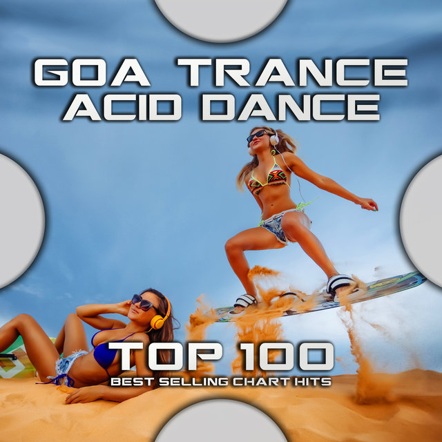 Goa Trance Acid Dance Top 100 Best Selling Chart Hits