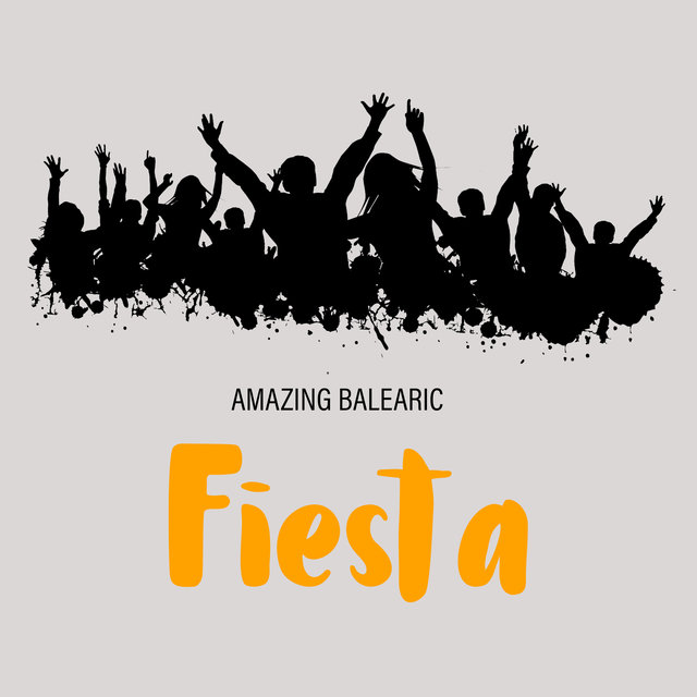 Amazing Balearic Fiesta - Music for Dance Party with Friends, Compilation Chillout Beats, Celebration a Tropical Holiday, Beach Bar, Summer Cocktails, Relaxed Soul