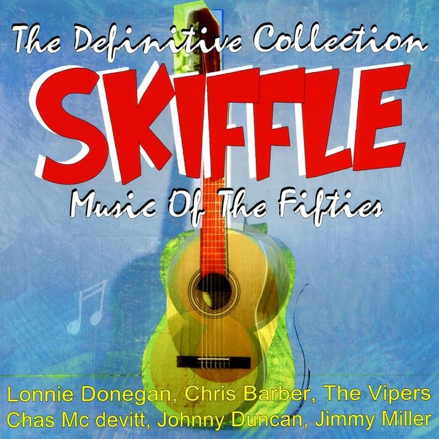 The Definitive Collection Skiffle Music of the Fifties