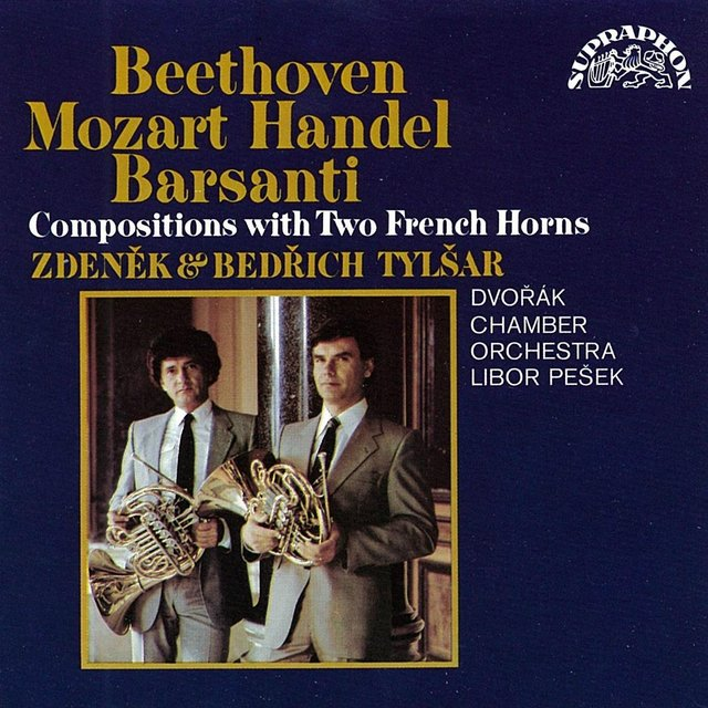Beethoven, Barsanti, Handel and Mozart: Compositions with Two French Horns