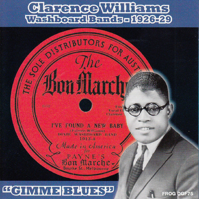 Gimme Blues: Clarence Williams' Washboard Bands 1926-29