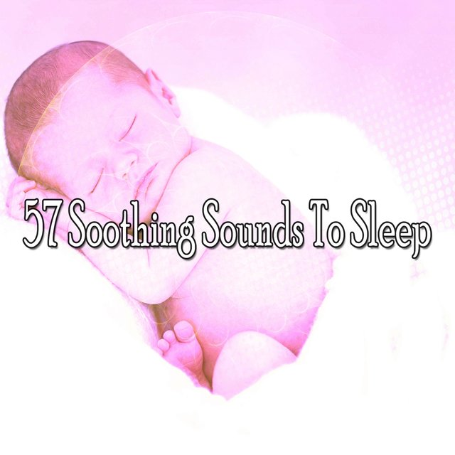 57 Soothing Sounds to Sle - EP