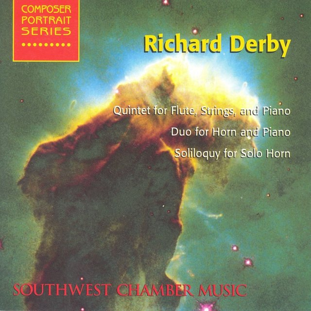 Derby, R.: Quintet for Flute, Strings and Piano / Duo for Horn and Piano / Soliloquy for Solo Horn (Southwest Chamber Music)