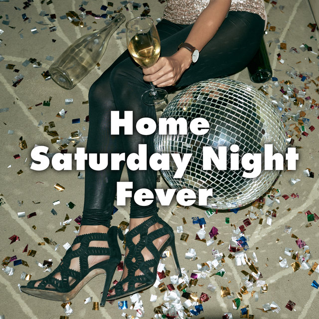 Home Saturday Night Fever (Chillout Party Lounge)