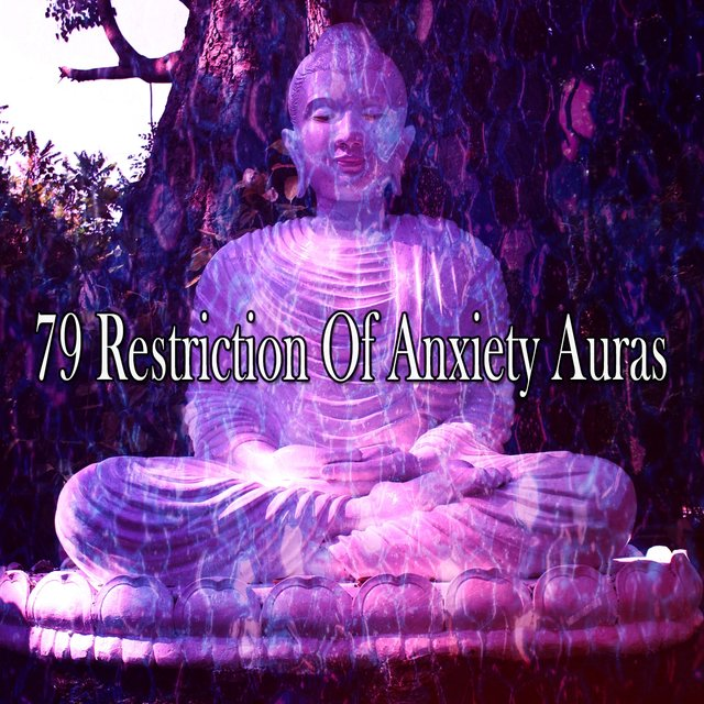 79 Restriction of Anxiety Auras