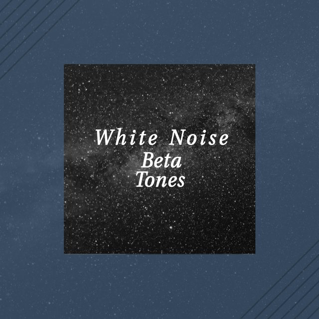 White Noise Beta Tones