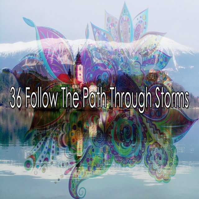 36 Follow the Path Through Storms