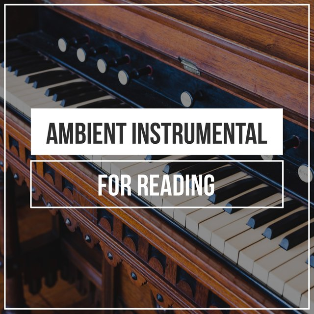 Ambient Instrumental Piano for Reading