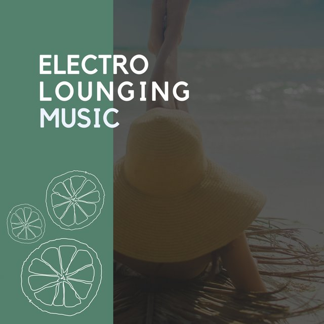 Electro Lounging Music