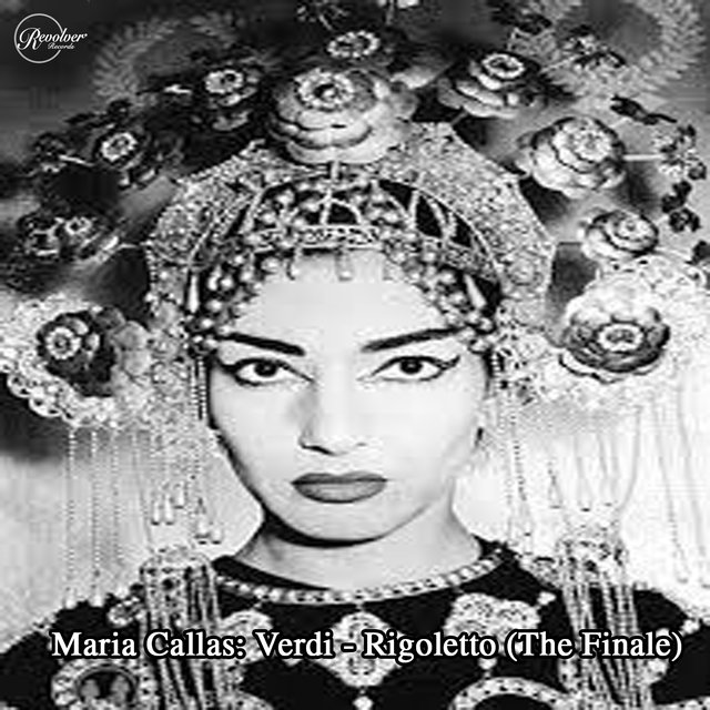Maria Callas: Verdi - Rigoletto (The Finale)