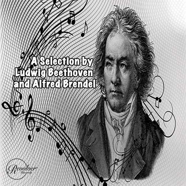 A Selection by Ludwig Beethoven and Alfred Brendel
