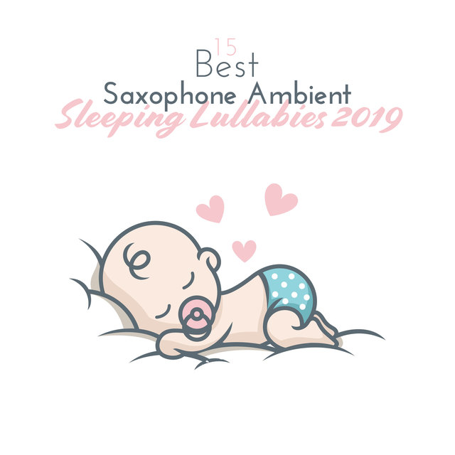 15 Best Saxophone Ambient Sleeping Lullabies 2019