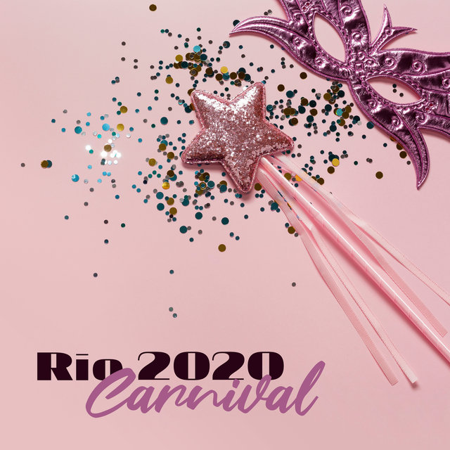 Rio 2020 Carnival (Brazil House Mix, Electro Party Hot Rhythms)