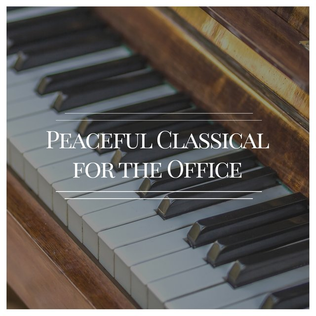 Peaceful Classical Piano for the Office