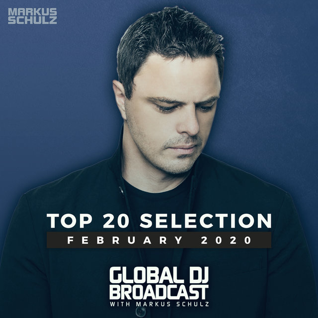 Global DJ Broadcast - Top 20 February 2020