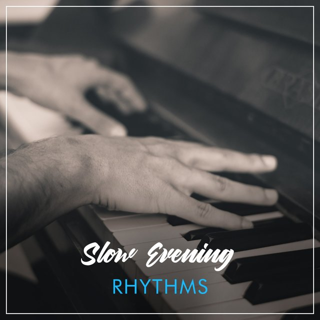 Slow Evening Piano Rhythms