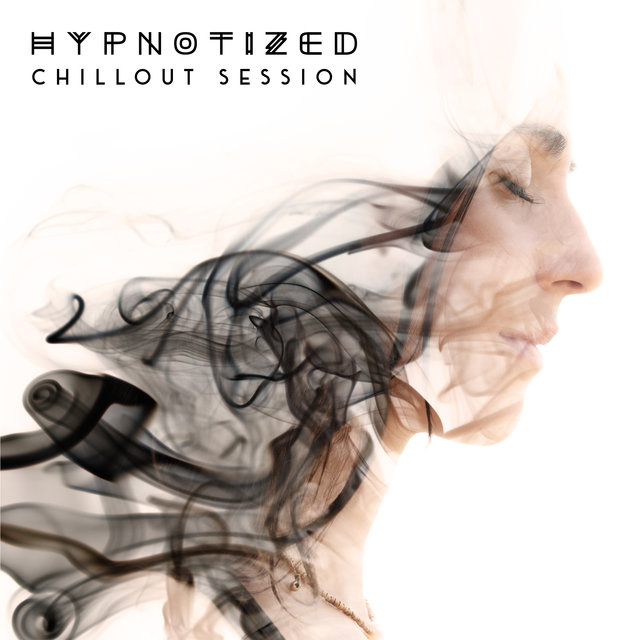 Hypnotized Chillout Session