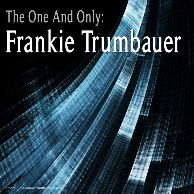 The One and Only: Frankie Trumbauer