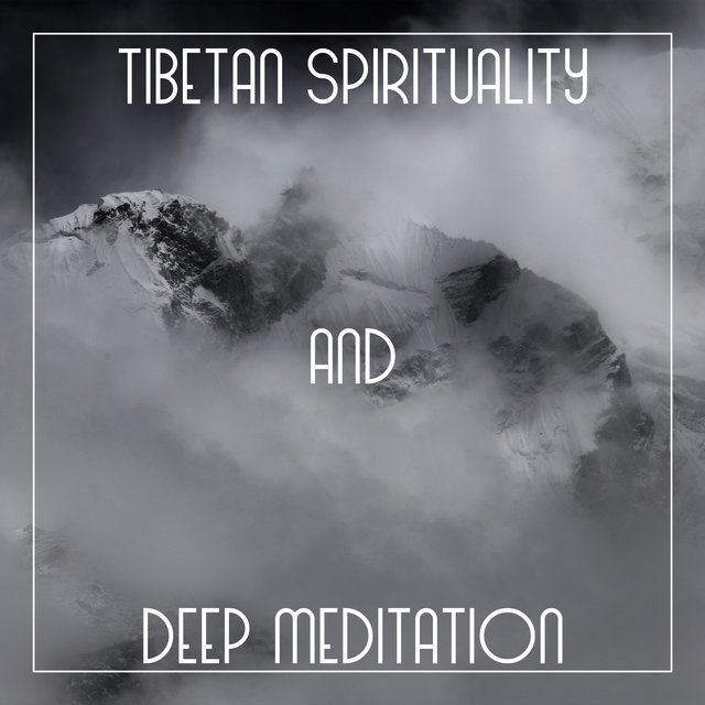 Tibetan Spirituality and Deep Meditation - Chakra Opening, Asian Meditation, Reduce Stress, Zen Relaxation, Healing Meditative Music