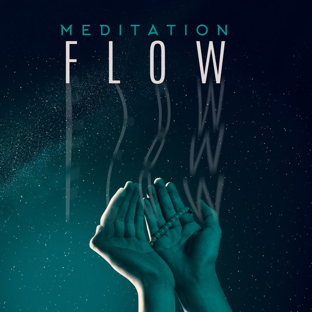 Meditation Flow - Music for Mind, Awaken Your Energy, Inner Strenght, Deep Concentration