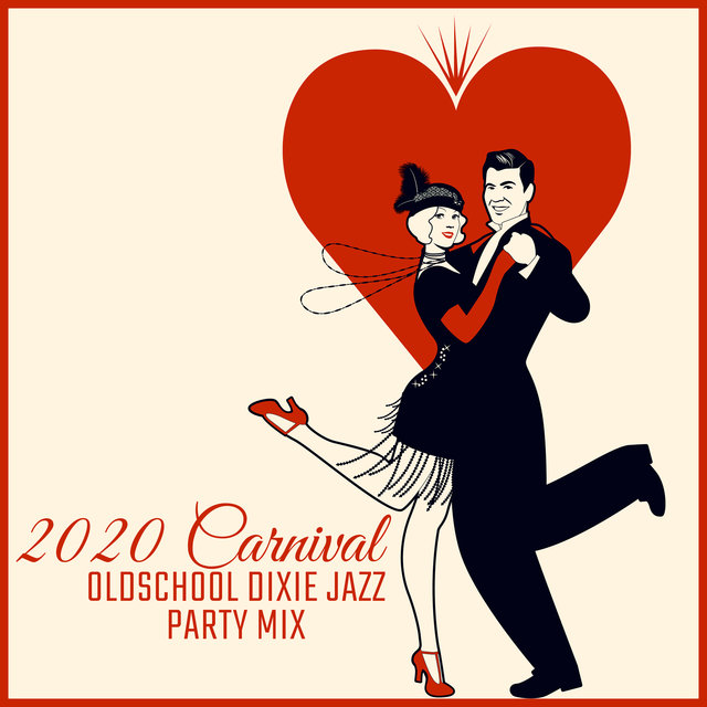2020 Carnival Oldschool Dixie Jazz Party Mix
