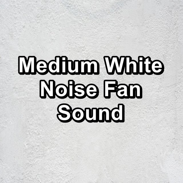 Medium White Noise Fan Sound