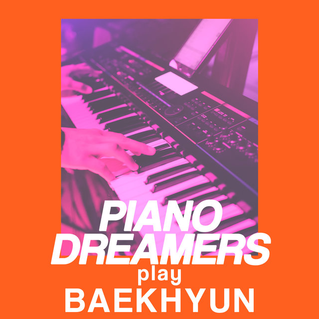 Piano Dreamers Play Baekhyun