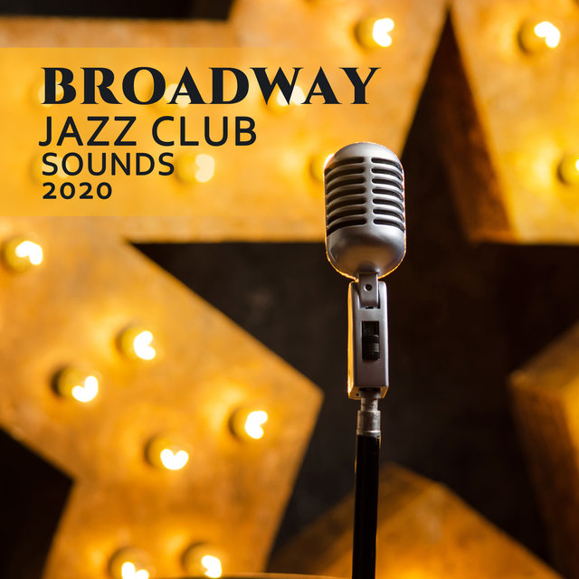 Broadway Jazz Club Sounds 2020