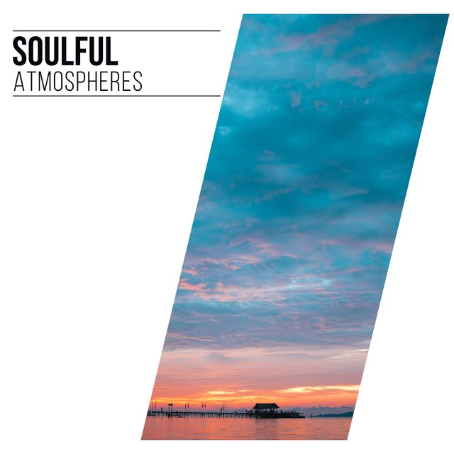# Soulful Atmospheres
