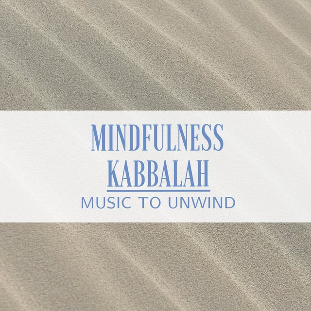 Mindfulness Kabbalah Music to Unwind