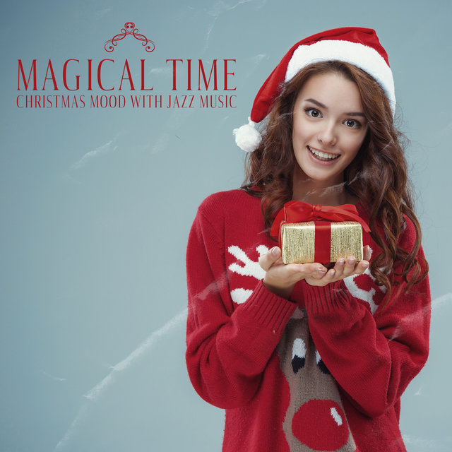 Magical Time – Christmas Mood with Jazz Music, Relaxing Winter Evening