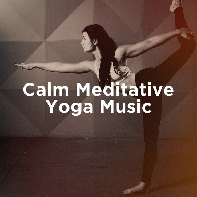 Calm Meditative Yoga Music