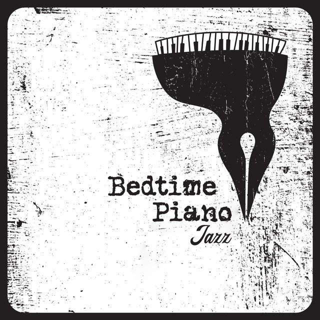 Bedtime Piano Jazz - Compilation of Gentle Instrumental Melodies That Will Help You Achieve a State of Total Relaxation Before Bedtime