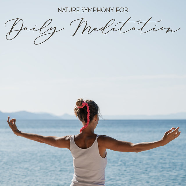 Nature Symphony for Daily Meditation